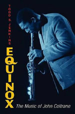 Equinox : The Music of John Coltrane - Todd S Jenkins