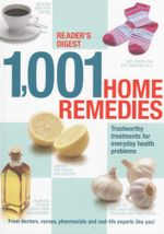 1001 Home Remedies : From doctors, nurses, pharmacists and real-life experts like you!