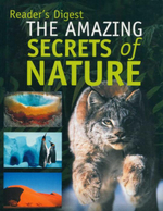 The Amazing Secrets of Nature : Reader's Digest