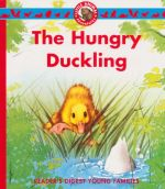The Hungry Duckling : Reader's Digest Young Families - Claude Clement