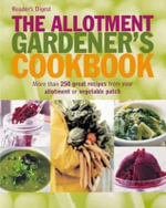The Allotment Gardener's Cookbook -  Reader's Digest