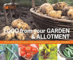 Food from Your Garden and Allotment : The Expert Guide for Every Fruit and Veg Grower