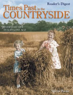 Times Past in the Countryside : Everyday Life in a Bygone Age - Valerie Porter