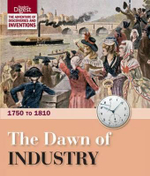 The Dawn of Industry : 1750 to 1810 : Reader's Digest : The Adventure of Discoveries and Inventions