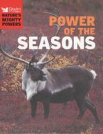 Power Of The Seasons : Natures Mighty Powers