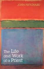 The Life and Work of a Priest - John Pritchard