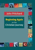 Beginning Again - John Pritchard
