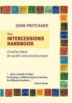 The Intercessions Handbook - John Pritchard