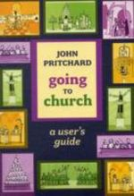 Going to Church : A User's Guide - John Pritchard