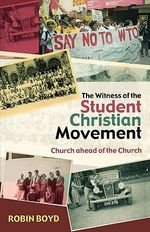 The Witness of the Student Christian Movement - Robin Boyd