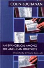 An Evangelical Among the Anglican Liturgists - Colin Buchanan