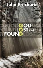 God Lost and Found - John Pritchard