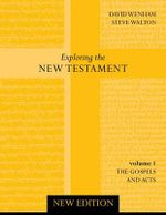 Exploring the New Testament : Gospels and Acts v. 1 - Steve Walton