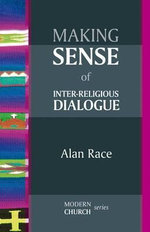 Making Sense of Inter-Religious Dialogue : An Encounter - Alan Race