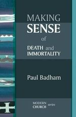 Making Sense of Death and Immortality - Paul Badham