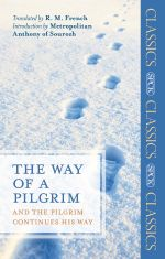 The Way of a Pilgrim : and the Pilgrim Continues his Way - R. M French