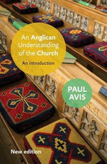 An Anglican Understanding of the Church : An Introduction - Paul D. L. Avis