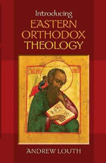 Introducing Eastern Orthodox Theology - Andrew Louth