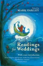 Readings for Weddings : Make It to and Through the Wedding with Your Sanit...