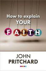 How to Explain Your Faith - John Pritchard