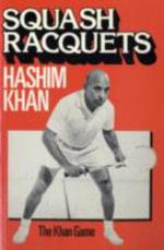 Squash Rackets : The Khan Game - Hashim Khan