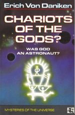 Chariots of the Gods? : Unsolved Mysteries of the Past - Erich von Daniken