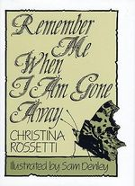 Remember Me When I am Gone Away : Inspirational - Christina G. Rossetti