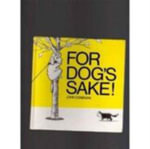 For Dog's Sake! : Photographs - John Donegan