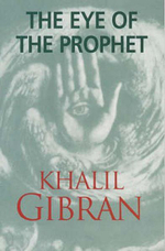 Eye of the Prophet - Kahlil Gibran