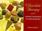 Chocolate Therapy : Unwrap the Secrets of Your Inner Self - Murray Langham