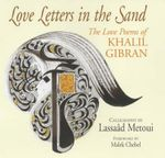 Love Letters in the Sand : The Love Poems of Khalil Gibran - Kahlil Gibran