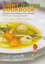The Light Jewish Cookbook : 120 Delicious Recipes from Around the World for Weight Loss and Health - Sylvie Jouffa