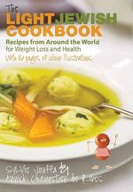 The Light Jewish Cookbook : Recipes from Around the World for Weight Loss and Health - Sylvie Jouffa