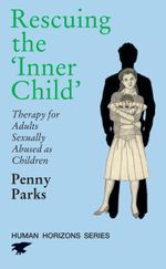 Rescuing the Inner Child - Penny Parks