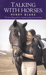 Talking with Horses - Henry Blake