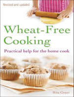 Wheat-Free Cooking : Practical Help for the Home Cook - Rita Greer