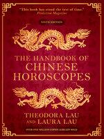 The Handbook of Chinese Horoscopes - Theodora Lau