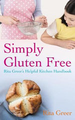 Simply Gluten Free : Rita Greer's Helpful Kitchen Handbook - Rita Greer