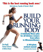 Build Your Running Body : A Total-Body Fitness Plan for All Distance Runners, from Milers to Ultramarathoners - Pete Magill