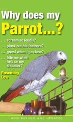 Why Does My Parrot? - Rosemary Low