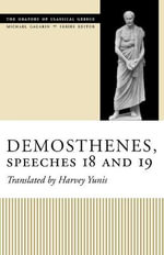 Demosthenes, Speeches 18 and 19 : Oratory of Classical Greece (Paperback) - Demosthenes