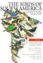 The Birds of South America : Volume 1: The Oscine Passerines - Robert S. Ridgely