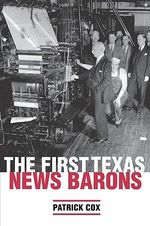 The First Texas News Barons - Wanda Garner Cash