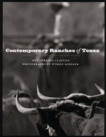 Contemporary Ranches of Texas : The History and Current Operation of Sixteen Working Ranches in Texas - Lawrence Clayton