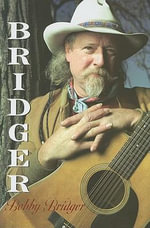 Bridger : An Autobiography - Bobby Bridger