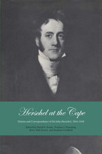 Herschel at the Cape : Diaries and Correspondence of Sir John Herschel, 1834-1838