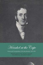 Herschel at the Cape : Diaries and Correspondence of Sir John Herschel, 1834-1838