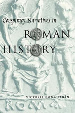 Conspiracy Narratives in Roman History - Victoria Emma Pagan