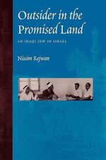 Outsider in the Promised Land : An Iraqi Jew in Israel - Nissim Rejwan
