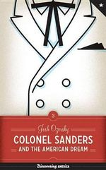 Colonel Sanders and the American Dream - Josh Ozersky